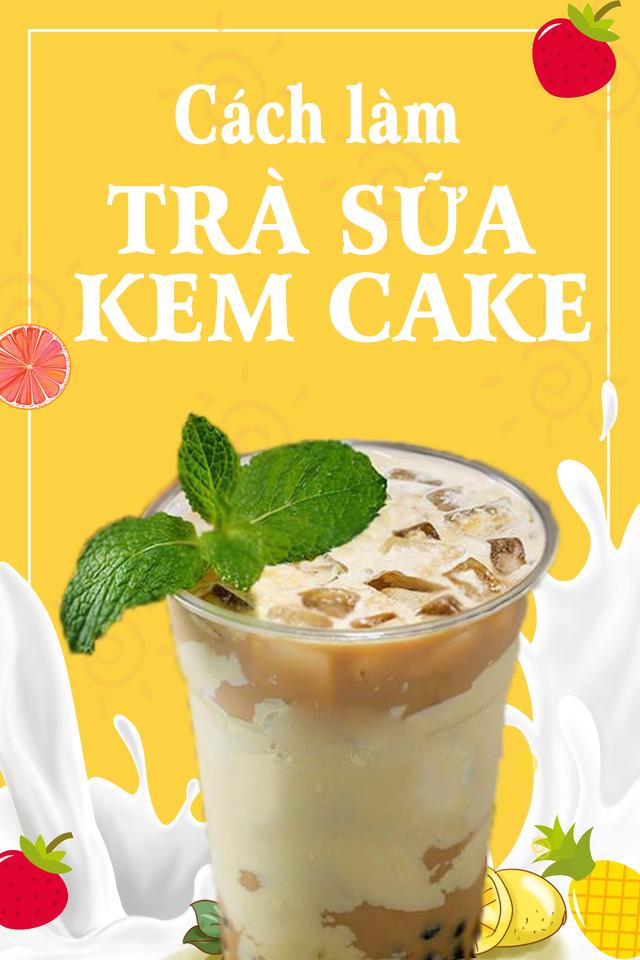 cách làm trà sữa kem cake